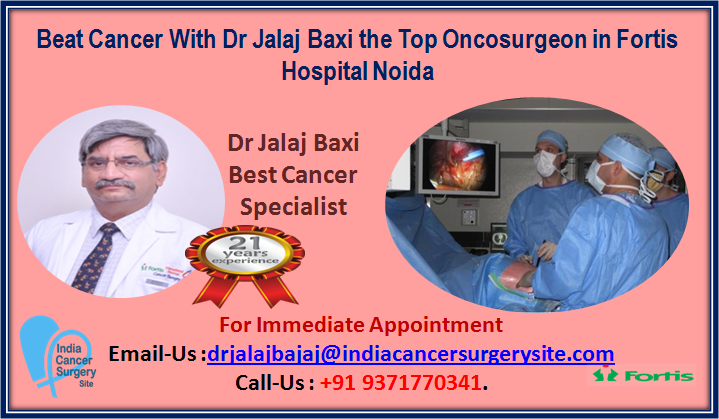 Beat Cancer with Dr Jalaj Baxi the Top Oncosurgeon in Fortis Hospital Noida.png